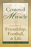 Centered By A Miracle A True Story Of