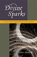 Divine Sparks Collected Wisdom of the Heart