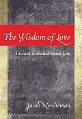 Wisdom of Love Toward a Shared Inner Life