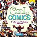Cool Comics Creating Fun & Fascinating Collections