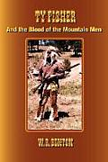 Ty Fisher and the Blood of the Mountain Men
