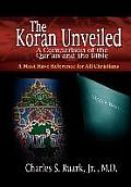 The Koran Unveiled: A Comparison of the Qur'an and the Bible