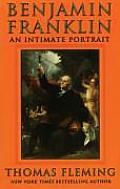 Benjamin Franklin An Intimate Portrait