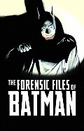 The Forensic Files of Batman