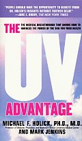UV Advantage The Medical Breakthrough That Shows How to Harness the Power of the Sun for Your Health