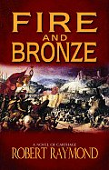 Fire & Bronze A Story of Dido of Carthage