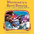 Whirlwind Is a Spirit Dancing