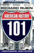 American History 101: The Exciting Stories of the People and Events That Shaped America from Reconstruction to the Late 20th Century