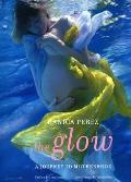 The Glow: A Journey to Motherhood