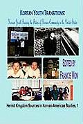 Korean Youth Transitions: Korean Youth Bearing the Future of Korean Community in the United States (Hardcover)