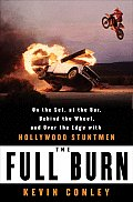 Full Burn On the Set at the Bar Behind the Wheel & Over the Edge with Hollywood Stuntmen