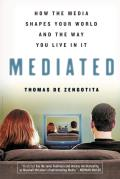 Mediated: How the Media Shapes Our World and the Way We Live in It Cover