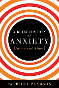 Brief History of Anxiety