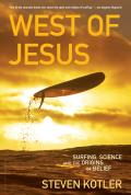 West of Jesus: Surfing, Science, and the Origins of Belief (07 Edition) Cover