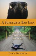 A Supremely Bad Idea||||Supremely Bad Idea