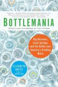 Bottlemania How Water Went on Sale & Why We Bought It