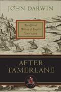 After Tamerlane The Global History of Empire Since 1405