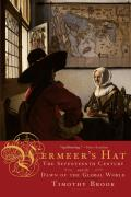 Vermeer's Hat : the Seventeenth Century and the Dawn of the Global World (08 Edition)