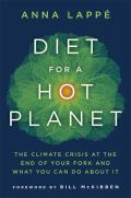 Diet for a Hot Planet: The Climate Crisis at the End of Your Fork and What You Can Do about It Cover