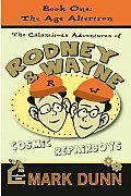The Calamitous Adventures of Rodney and Wayne, Cosmic Repairboys: The Age Altertron