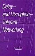 Delay- And Disruption- Tolerant Networking