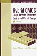 Hybrid CMOS Single-Electron-Transistor Device and Circuit Design [With CDROM]