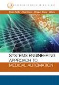 Systems engineering approach to medical automation