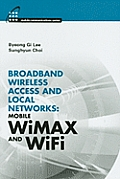 Broadband Wireless Access and Local Networks: Mobile WiMAX and WiFi