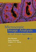 Overview of Image Analysis Tools and Tasks for Microscopy: Chapter 3 from Microscopic Image Analysis for Life Science Applications