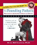 Politically Incorrect Guidetm To the Founding Fathers (09 Edition)
