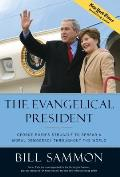 The Evangelical President: George Bush's Struggle to Spread a Moral Democracy Throughout the World