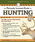 Politically Incorrect Guide To Hunting