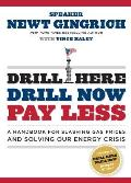 Drill Here Drill Now Pay Less A Handbook for Slashing Gas Prices & Solving Our Energy Crisis With Bumper Sticker
