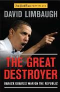 The Great Destroyer: Barack Obama's War on the Republic Cover
