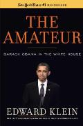 The Amateur: Barack Obama in the White House Cover