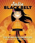 Julie Black Belt: The Kung Fu Chronicles