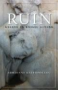 Ruin Essays in Exilic Living