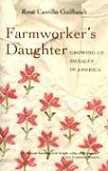 Farmworkers Daughter: Growing Up Mexican in California Cover