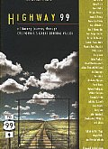 Highway 99 A Literary Journey Through Californias Great Central Valley