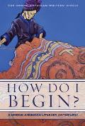 How Do I Begin?: a Hmong American Lite (11 Edition)