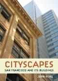 Cityscapes: San Francisco and Its Buildings Cover