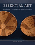 Essential Art: Native Basketry Fom the California Indian Heritage Center