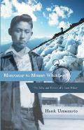 Manzanar to Mount Whitney: The...