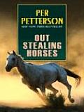 Out Stealing Horses (Wheeler Softcover)