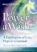 The Power of a Wish: A Celebration of Love, Hope & Gratitude