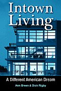 Intown Living: A Different American Dream