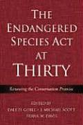 Endangered Species ACT at Thirty Volume 1 Renewing the Conservation Promise