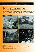 Foundations of Restoration Ecology (Science and Practice of Ecological Restoration)