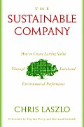 Sustainable Company How to Create Lasting Value Through Social & Environmental Performance