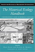 Historical Ecology Handbook A Restorationists Guide to Reference Ecosystems